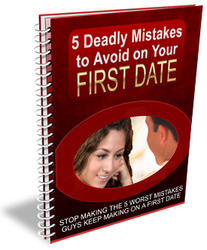 5 Deadly Mistakes to Avoid on Your First Date